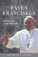 Påven Franciskus : samtal med Jorge Bergoglio / Sergio Rubin ........... #religion #faktaböcker #biografier #kyrkohistoria