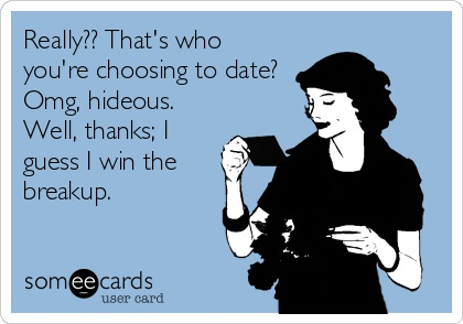 I win the breakup #someecards #humor
