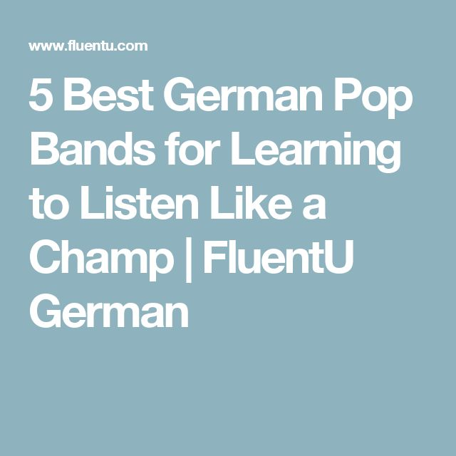 5 Best German Pop Bands for Learning to Listen Like a Champ | FluentU German
