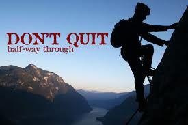 Don't quit, keep going, we're half way through the week!