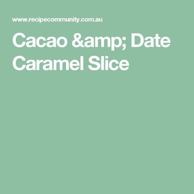 Cacao & Date Caramel Slice