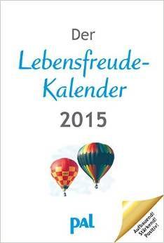 Der Lebensfreude #Kalender 2015. Wer sagt zu #Lebensfreude nein.  Direktlink: http://www.amazon.de/gp/product/3923614446