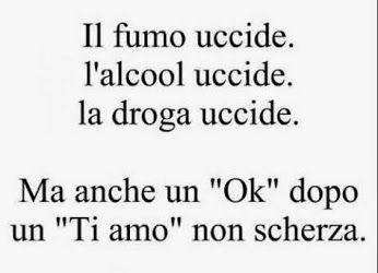 "Translation: The smoke kills. The Alcohol kills. The drug kills. Also a ""ok"" after a ""I love you"" doesn't joke."
