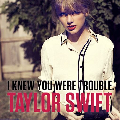 Taylor Swift I knew you were trouble. Love this song sooo much!!!! Please REPIN or LIKE if you like Taylor Swift or LOVE this song!!!