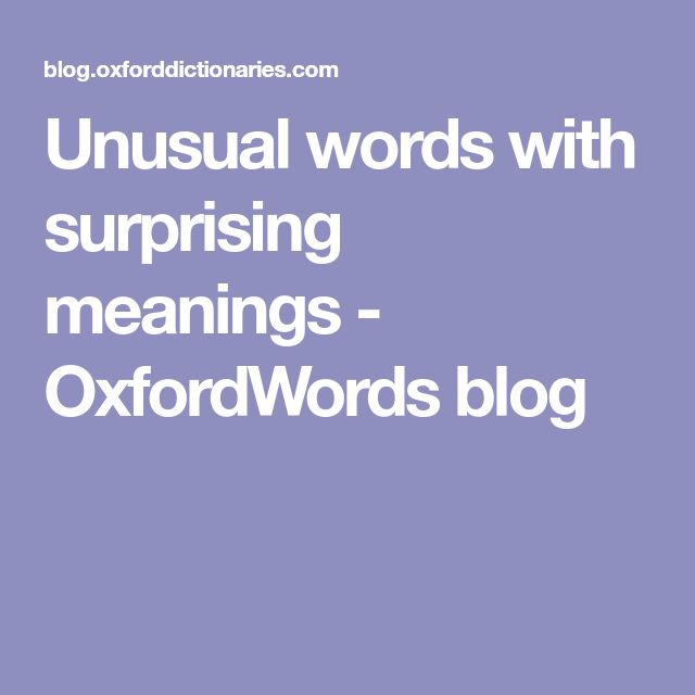 Unusual words with surprising meanings - OxfordWords blog