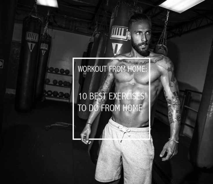 Regardless what the reason that is limiting you from visiting the gym and you are interested to workout from home then you need to take a look at these 10 best exercises to do from home