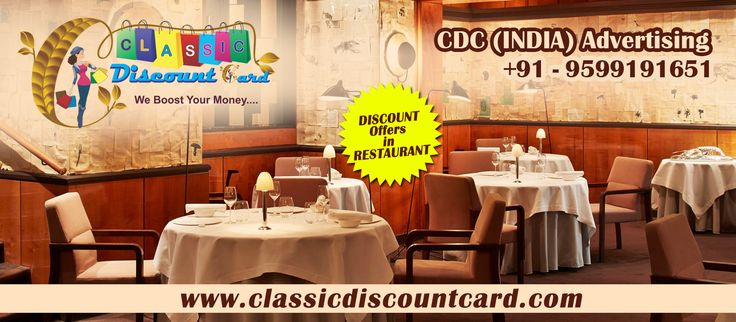 Our Company CDC #INDIA_Advertising_Provide Discount Offers in Restaurant Through Classic Discount Card. Contact Us : 9599191651