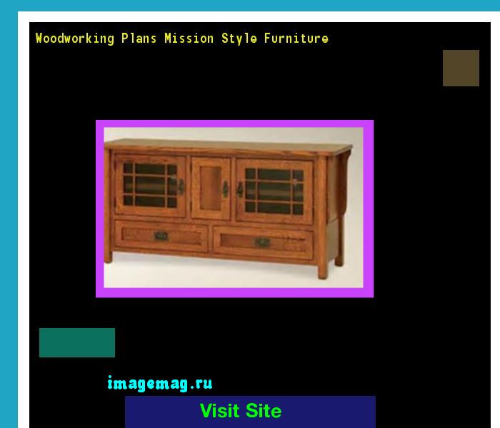 Woodworking Plans Mission Style Furniture 072041 - The Best Image Search