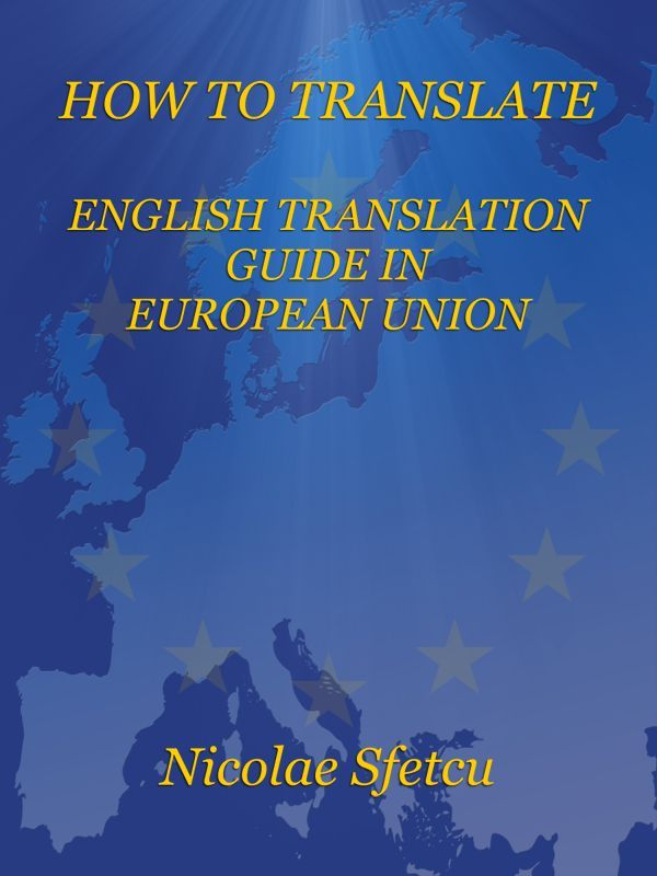Book: How to Translate - English Translation Guide in European Union  A guide for translators, about the translation theory, the translation process, interpreting, subtitling, internationalization and localization and computer-assisted translation. A special section is dedicated to the translator's education and associations.  The guide include, as annexes, several independent adaptations of the corresponding European Commission works, freely available via the EU Bookshop as PDF and via…