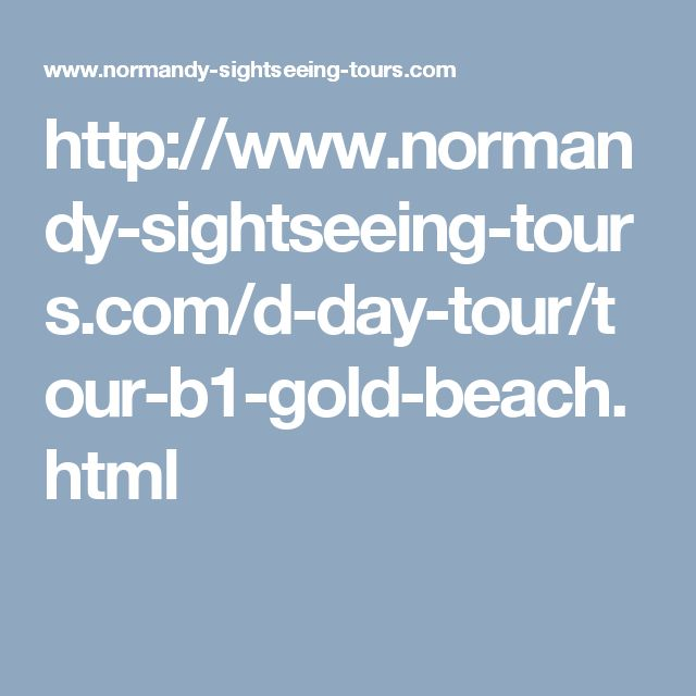 http://www.normandy-sightseeing-tours.com/d-day-tour/tour-b1-gold-beach.html