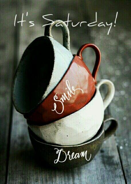 It's Saturday! Smile & Dream smile dream saturday saturday quotes saturday images