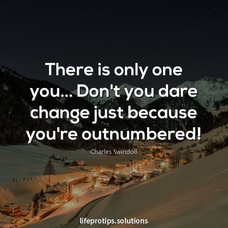 There is only one you. Don't you date change just because you're outnumbered. . . . . #business, #creativeentrepreneur, #entrepreneur, #inspiration, #inspirational, #inspirationalquotes, #inspire, #instaquote, #lifeprotips, #lifequotes, #motivation, #motivational, #motivationalquotes, #qotd, #quote, #quoteoftheday, #quotes, #quotestagram, #quotestoliveby, #success, #truth, #wisdom, #wordporn, #words