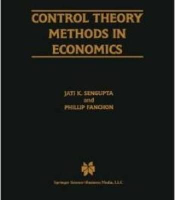 Control Theory Methods In Economics By Jati Sengupta PDF