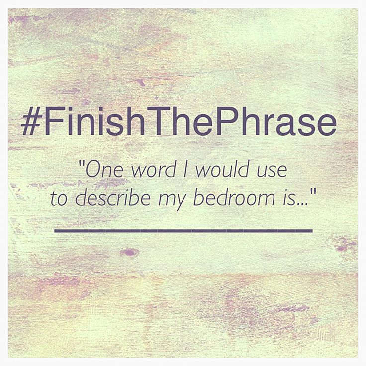"""#FinishThePhrase """"One word I would use to describe my bedroom is..."""""""