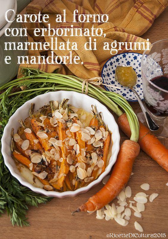 Ricette di Cultura: Carote al forno con formaggio erborinato, marmellata di agrumi e mandorle