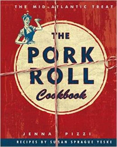 "At Last! ""The Pork Roll Cookbook"" Arrives, Slinging Lore and Recipes Galore + Jersey-Style Creamy Pork Roll Dip"