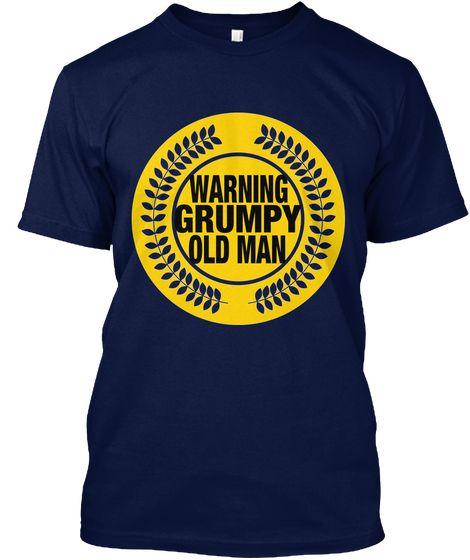 Warning Grumpy Old Man Navy T-Shirt Front