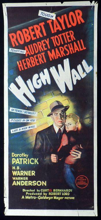 HIGH WALL (1947) - Robert Taylor - Audrey Totter - Herbert Marshall - Dorothy Patrick - H. B. Warner - Warner Anderson - MGM - Australian movie poster.