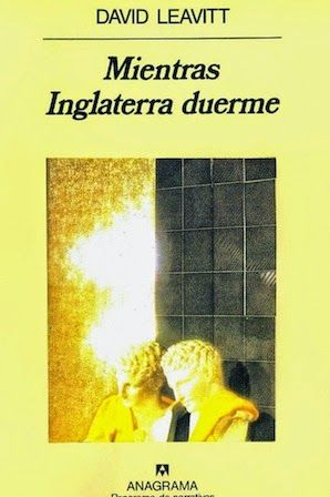 Mientras Inglaterra duerme / David Leavitt ; traducción de Juan Gabriel Lóepz Guix Anagrama, Barcelona : 1999 272 p. Colección: Panorama de narrativas ; 296 ISBN 9788433906472 [1999-07] / 14,40 € / ES / EN / NOV / Amor / Franquismo / Guerra Civil / Homosexualidad / Literatura / Nazismo / Parejas