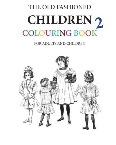 The Old Fashioned Children Colouring Book 2