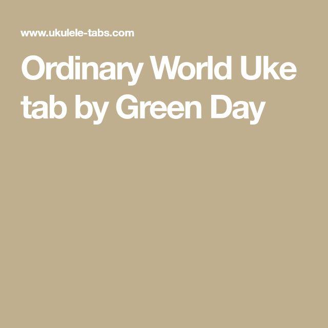 Ordinary World Uke Tab By Green Day Ukelele Pinterest