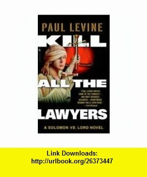 11 best downloads book images on pinterest pdf tutorials and book kill all the lawyers solomon vs lord no 3 paul levine fandeluxe Image collections