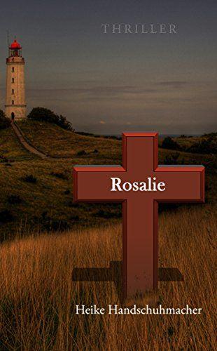 Rosalie von Heike Handschuhmacher http://www.amazon.de/dp/B0198XDV6Y/ref=cm_sw_r_pi_dp_K73hxb0MNQR14