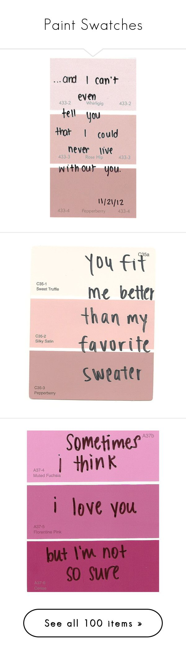"""""""Paint Swatches"""" by skinnyjeansbigdreams ❤ liked on Polyvore featuring fillers, quotes, paint samples, words, text, backgrounds, phrase, saying, pink and pictures"""