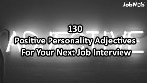 130 Positive Personality Adjectives For Your Next Job Interview