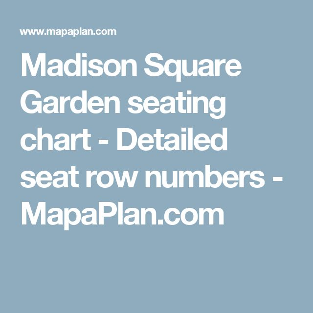 Madison Square Garden seating chart - Detailed seat row numbers - MapaPlan.com
