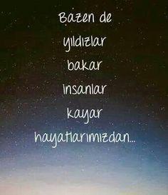 Bazen de yıldızlar bakar, insanlar kayar hayatlarımızdan...  #sözler #anlamlısözler #güzelsözler #manalısözler #özlüsözler #alıntı #alıntılar #alıntıdır #alıntısözler