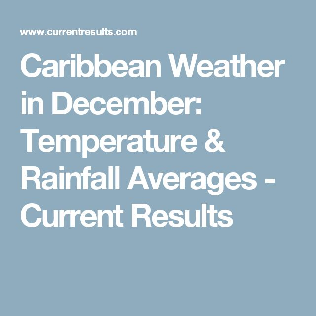 Caribbean Weather in December: Temperature & Rainfall Averages - Current Results