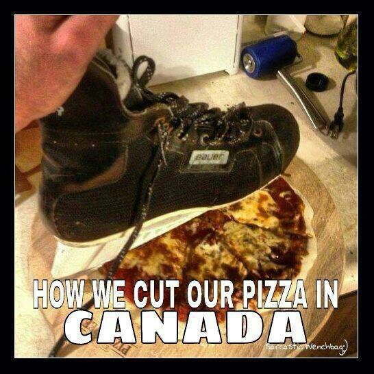 How Canadian's cut their pizza