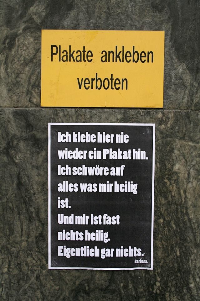 'Plakate ankleben verboten' - 'ich klebe hier nie wieder ein Plakat hin. Ich schwöre auf alles, was mir heilig ist. Und mir ist fast nichts heilig. Eigentlich gar nichts.' // Eine ehemalige Berlinerin macht mit ihren Plakaten jetzt Heidelberg unsicher...genial. ~