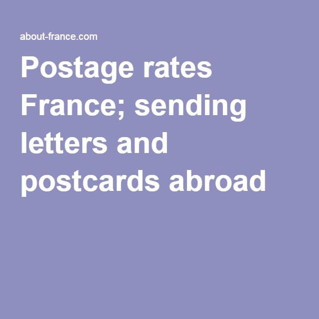 Postage rates France; sending letters and postcards abroad