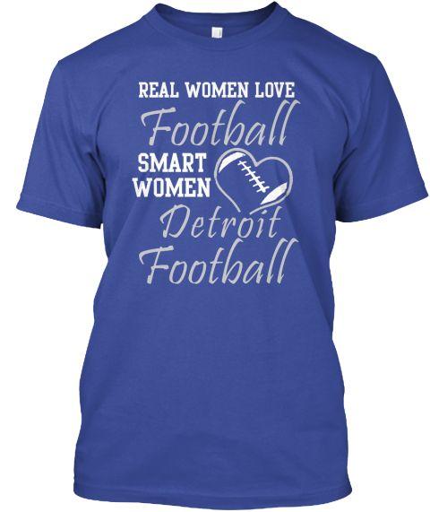 Real Women Love Detroit Football Deep Royal T-Shirt. Go Lions!