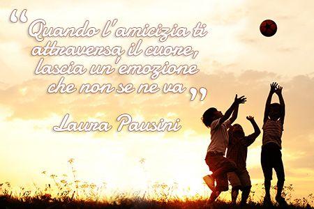 Quando l'amicizia ti attraversa il #cuore, lascia un'emozione che non se ne va. Laura Pausini - #friendship #amicizia #dimmidisi #citazioni #quote
