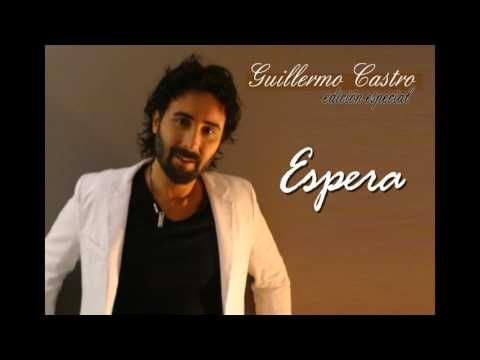 """Espera"" - Guillermo Castro Oficial - YouTube"