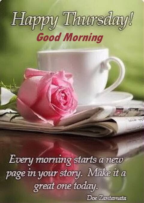 Happy Thursday Good Morning Make It  Great Day
