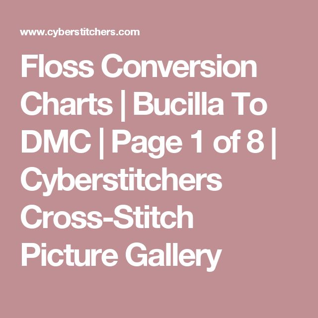 Floss Conversion Charts | Bucilla To DMC | Page 1 of 8 | Cyberstitchers Cross-Stitch Picture Gallery