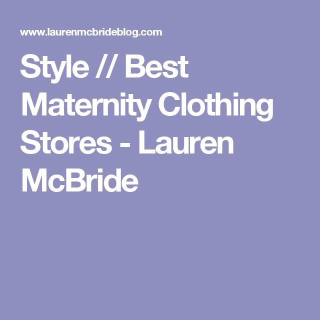 Style // Best Maternity Clothing Stores - Lauren McBride