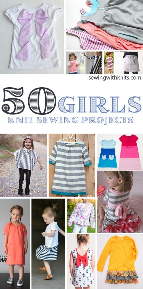 Sewing for Girls? Here are 50 Amazing tutorials for sewing with knits for girls.  30 Min Pleated Dress via sewing rabbit for pretty prudent Raglan Tunic via scattered thoughts of a crafty mo...