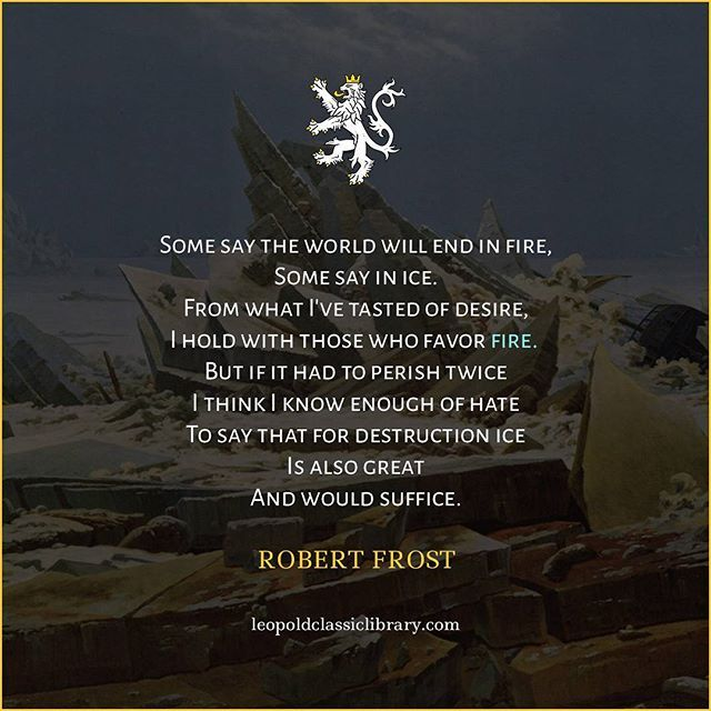 One of Robert Frost's most popular poems inspired by a passage in Canto 32 of Dante's Inferno: http://leopoldclassiclibrary.com/book/the-divine-comedy-of-dante-alighieri-the-inferno