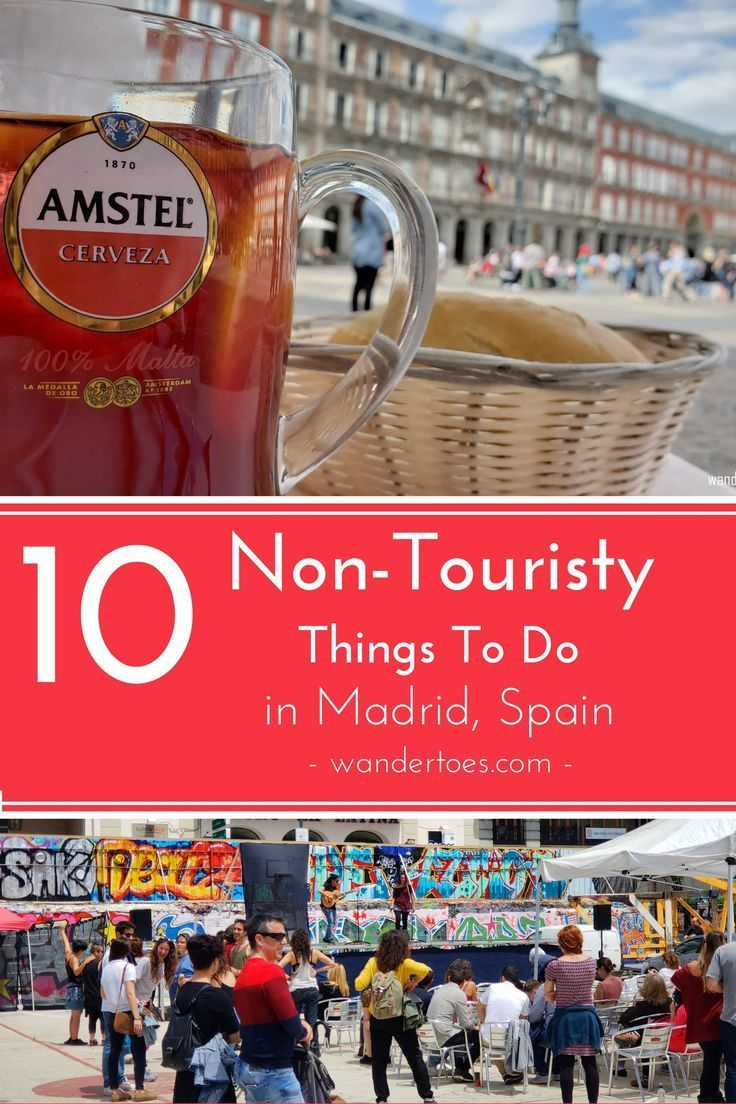 10 Non Touristy Things To Do In Madrid Madrid Travel Madrid Europe Travel Destinations