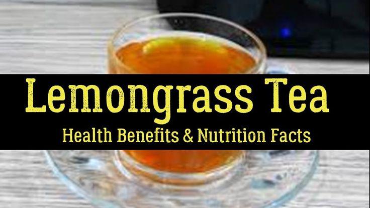 Lemongrass Tea - Health Benefits, Nutrition Facts, Uses