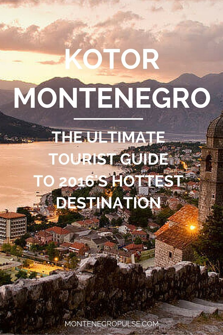 Kotor In Montenegro Is Hottest Off The Radar Destination Plan Your Trip To This Unforgettable City With Ultimate Tourist Guide