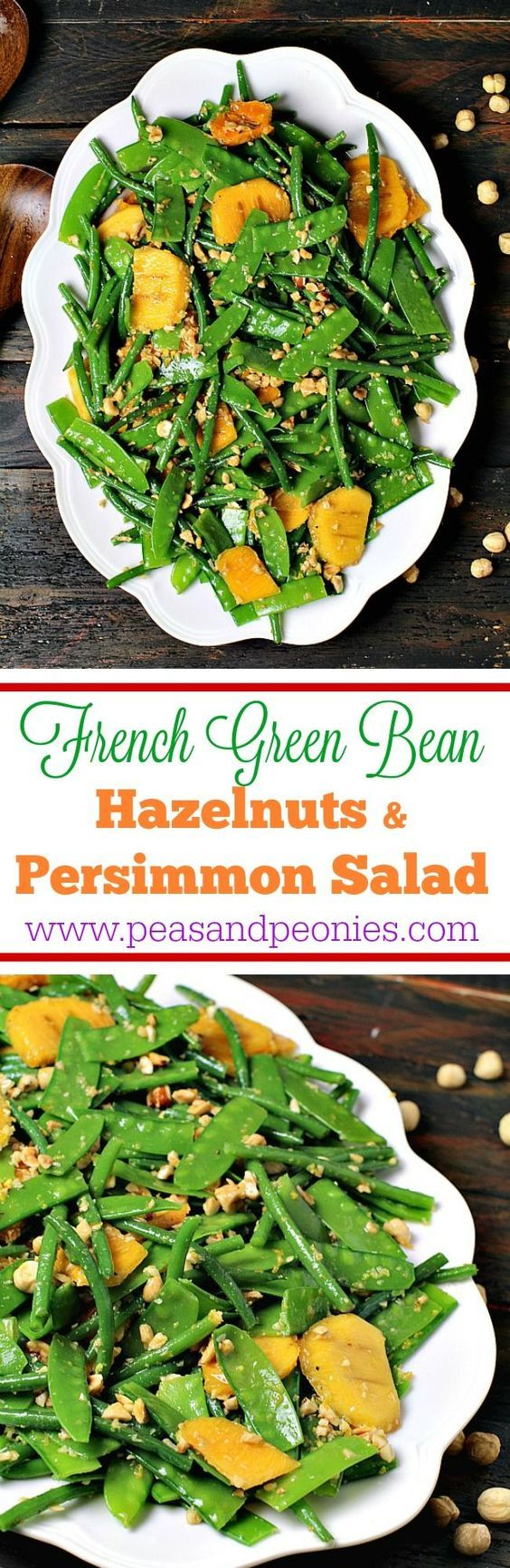 French Green Bean Salad with Persimmon & Hazelnuts - Peas and Peonies: