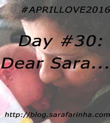 """(24/05/2016) """"Dear Sara, (…) You know you can do it. You know you can do anything. You've proved it time and again. So keep strong, keep focused, and keep being happy. You deserve to be happy."""" #APRILLOVE2016"""
