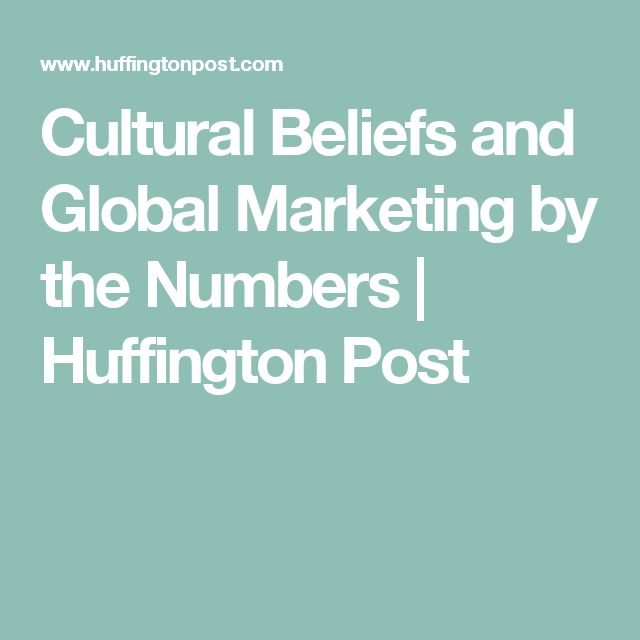 Cultural Beliefs and Global Marketing by the Numbers | Huffington Post