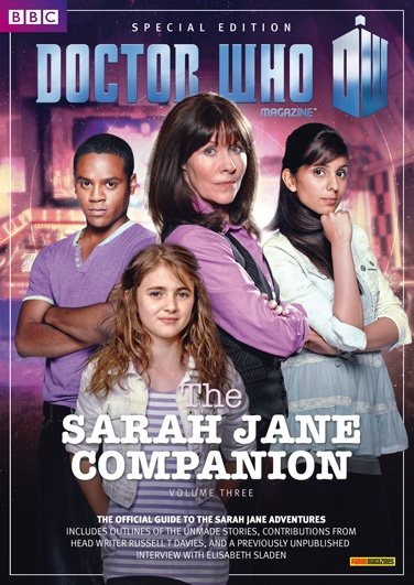 Doctor Who Magazine Special Edition: Sarah Jane Adventures Companion Volume 3 Cover Episodes covered: Sky / The Curse of Clyde Langer / The Man Who Never Was / Meet Mr. Smith / The Thirteenth Floor / The Battle of Bannerman Road / also included The Untold Tales / The Stories that Never Were / & Her Full Interview from 1993